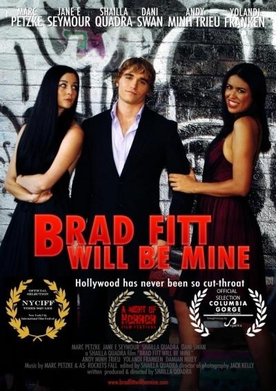 Brad Fitt Will Be Mine Poster 2014